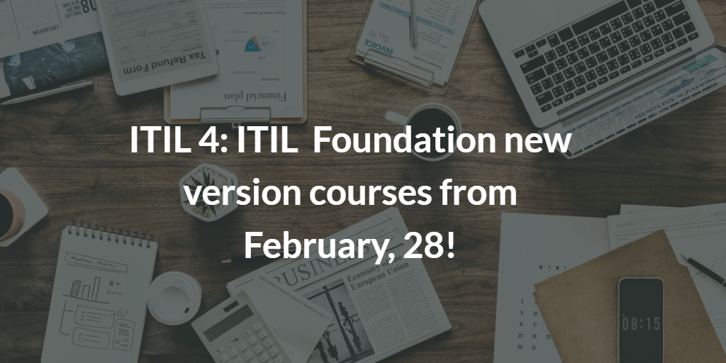 ITIL 4, ITIL v4, ITIL 4 Foundation, ITILv4 Foundation