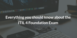 ITIL4, ITILv4, ITIL 4 Foundation Exam, itil v4 foundation exam