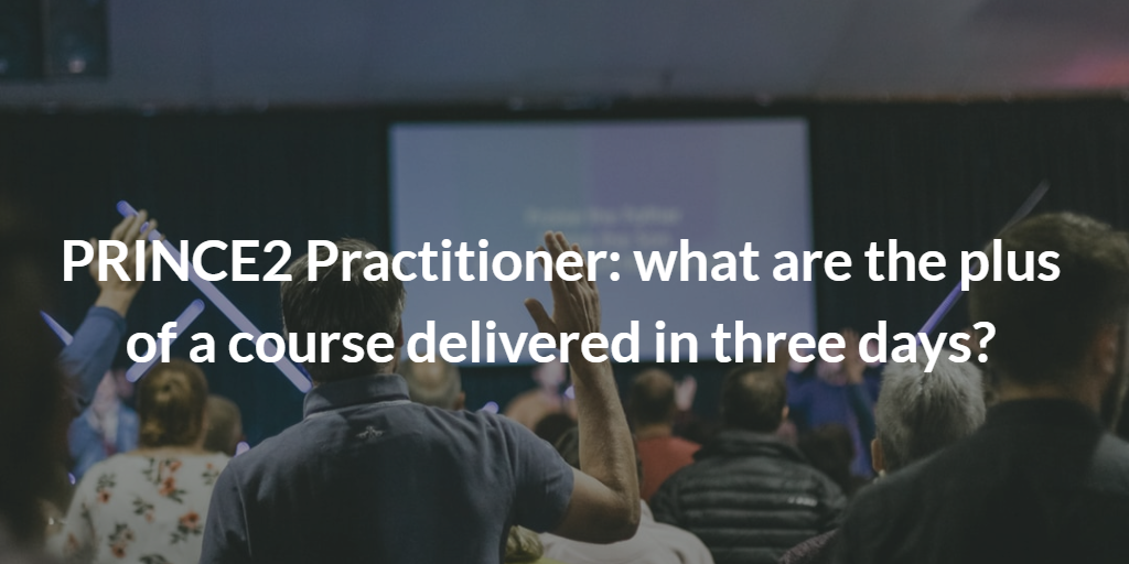 prince2 practititioner, prince2 methodology, prince2 practitioner course, prince2 practitioner training