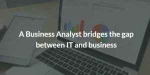 The role of a Business Analyst; AgileBA
