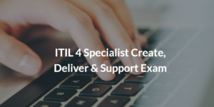 itil 4 create deliver and support exam