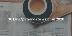 devops trends to watch in 2020
