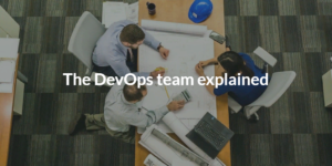 The DevOps team explained