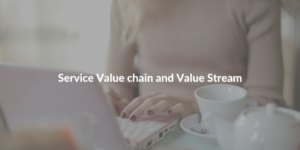 Service Value Chain and Value Stream