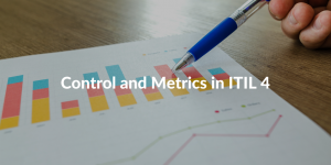 control and metrics in ITIL 4