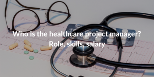 who is the healthcare project manager?